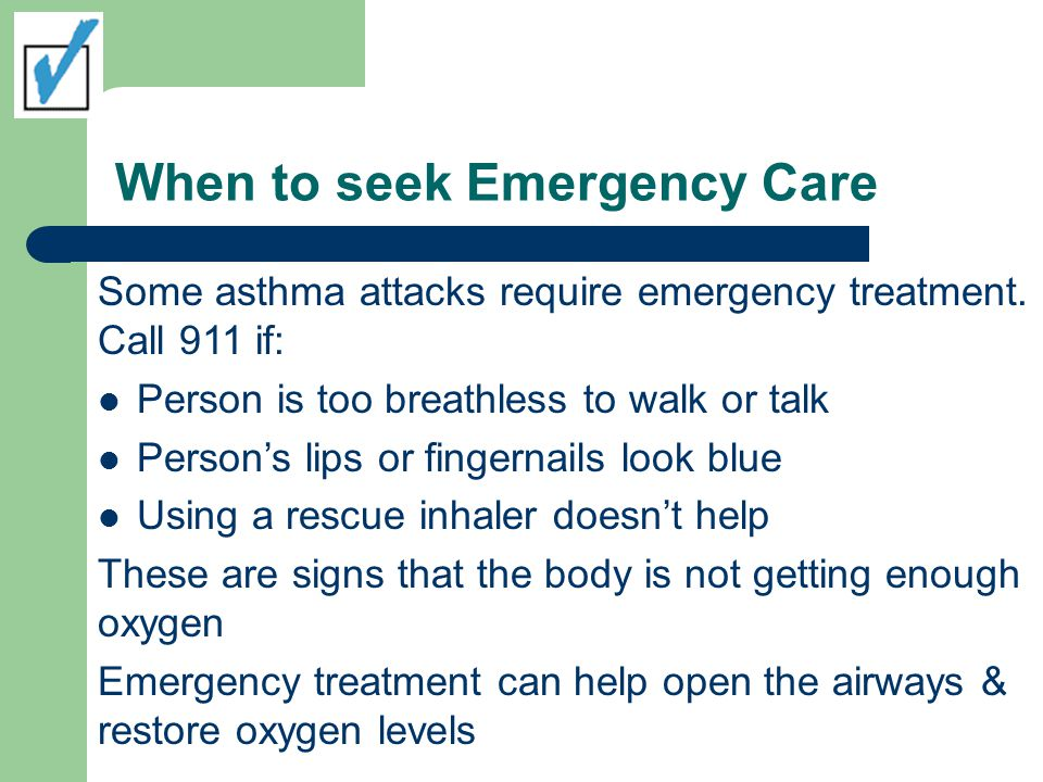When to seek Emergency Care