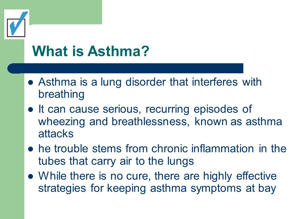 What is Asthma Asthma is a lung disorder that interferes with breathing.