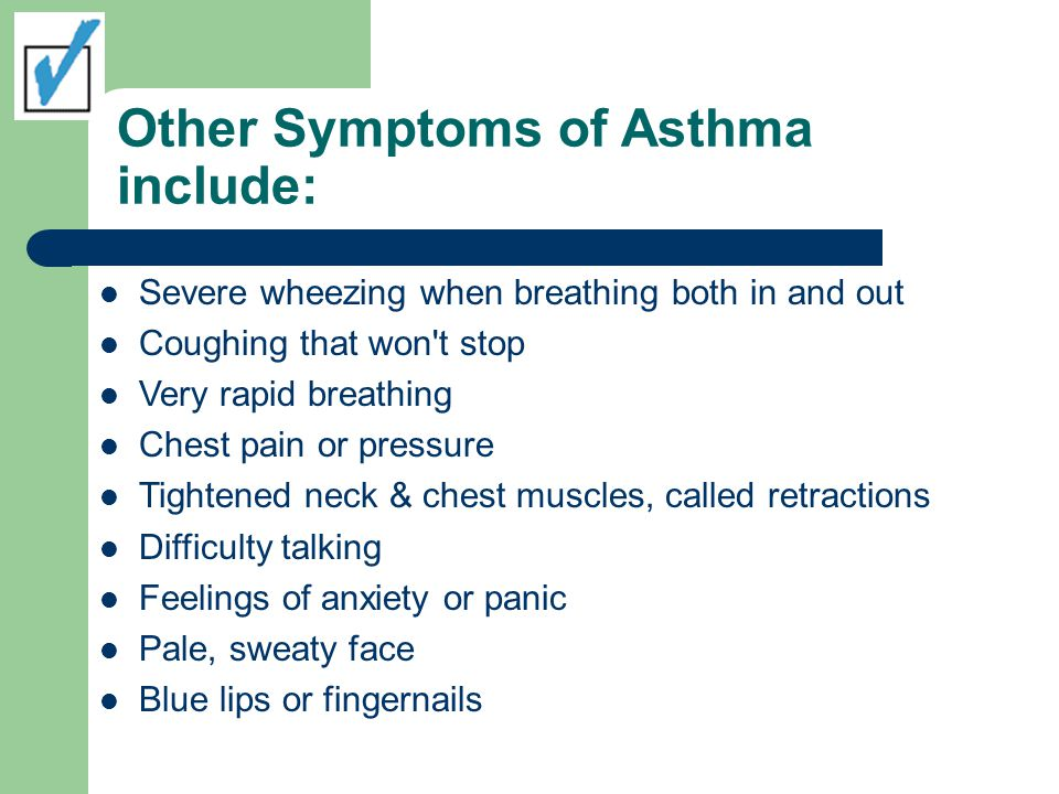 Other Symptoms of Asthma include: