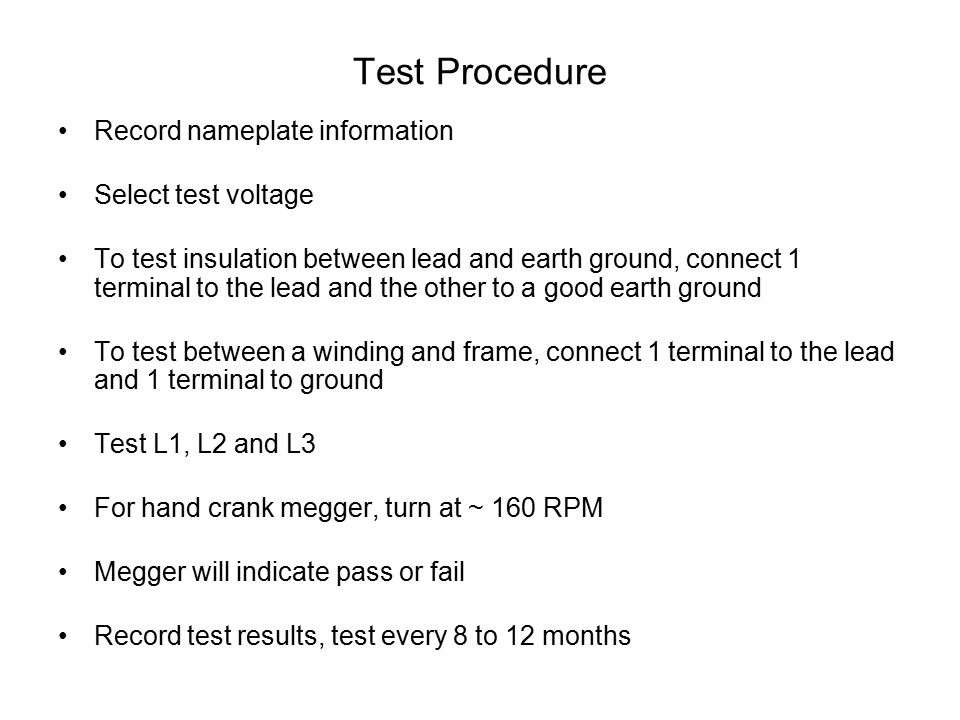 Test Procedure Record nameplate information Select test voltage