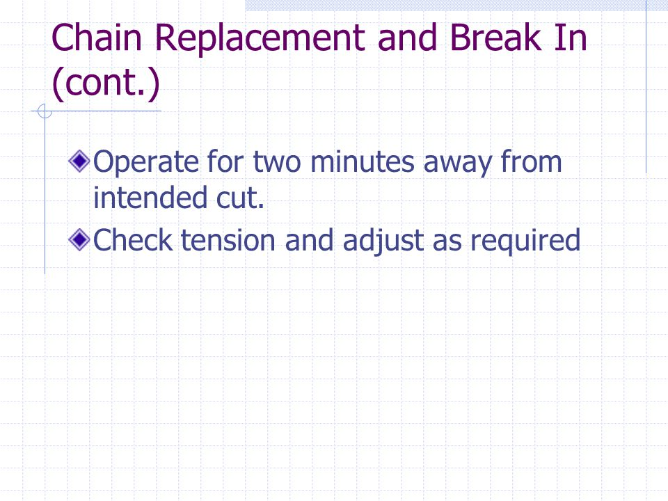 Chain Replacement and Break In (cont.)
