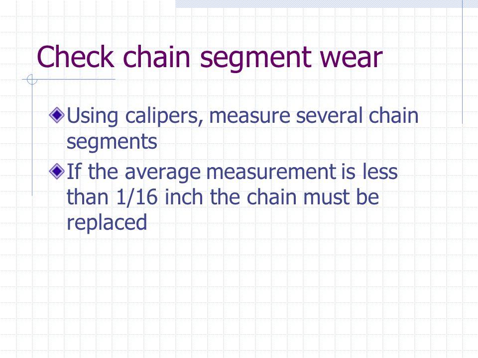 Check chain segment wear