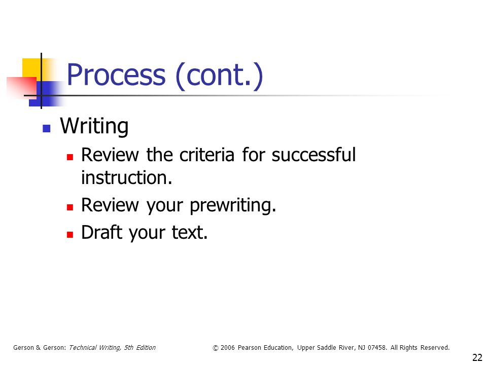 Process (cont.) Writing
