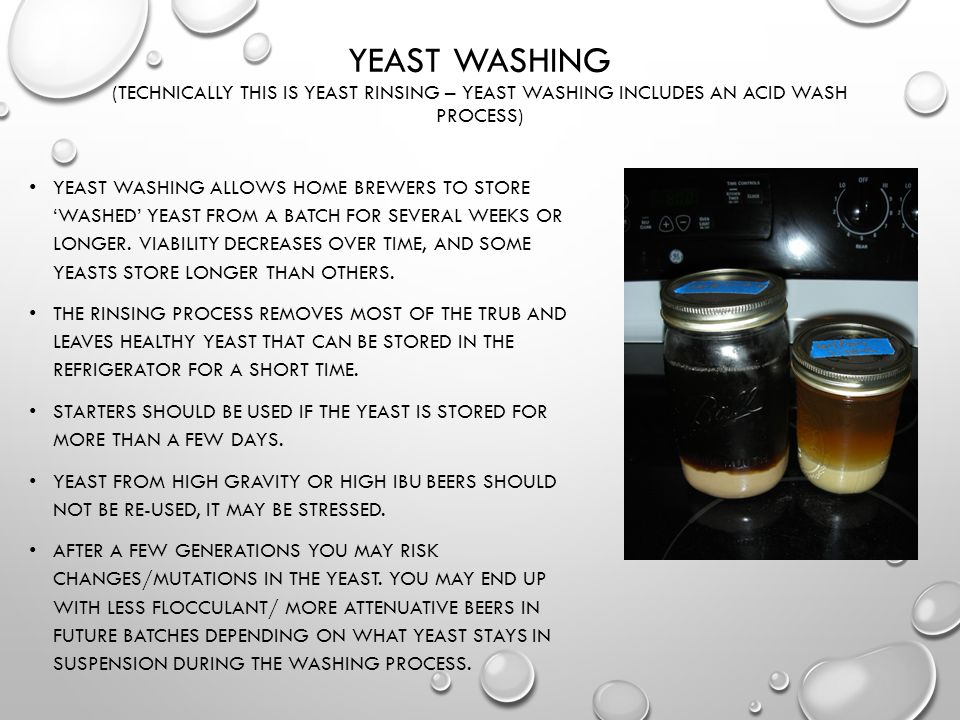Yeast Washing (Technically this is yeast rinsing – yeast washing includes an acid wash process)