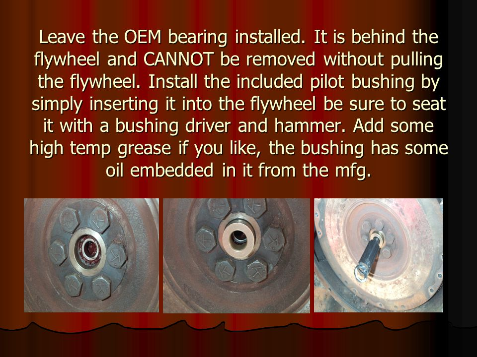 Leave the OEM bearing installed
