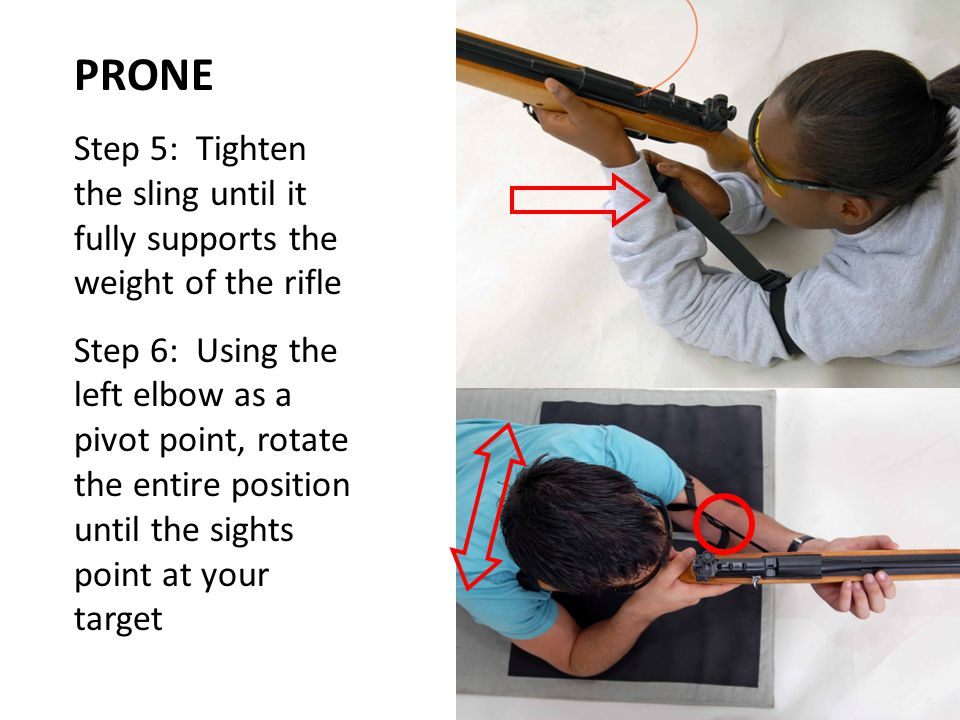 PRONE Step 5: Tighten the sling until it fully supports the weight of the rifle.