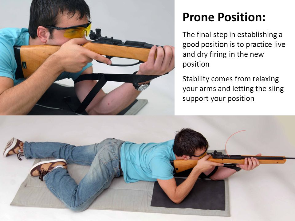 Prone Position: The final step in establishing a good position is to practice live and dry firing in the new position.