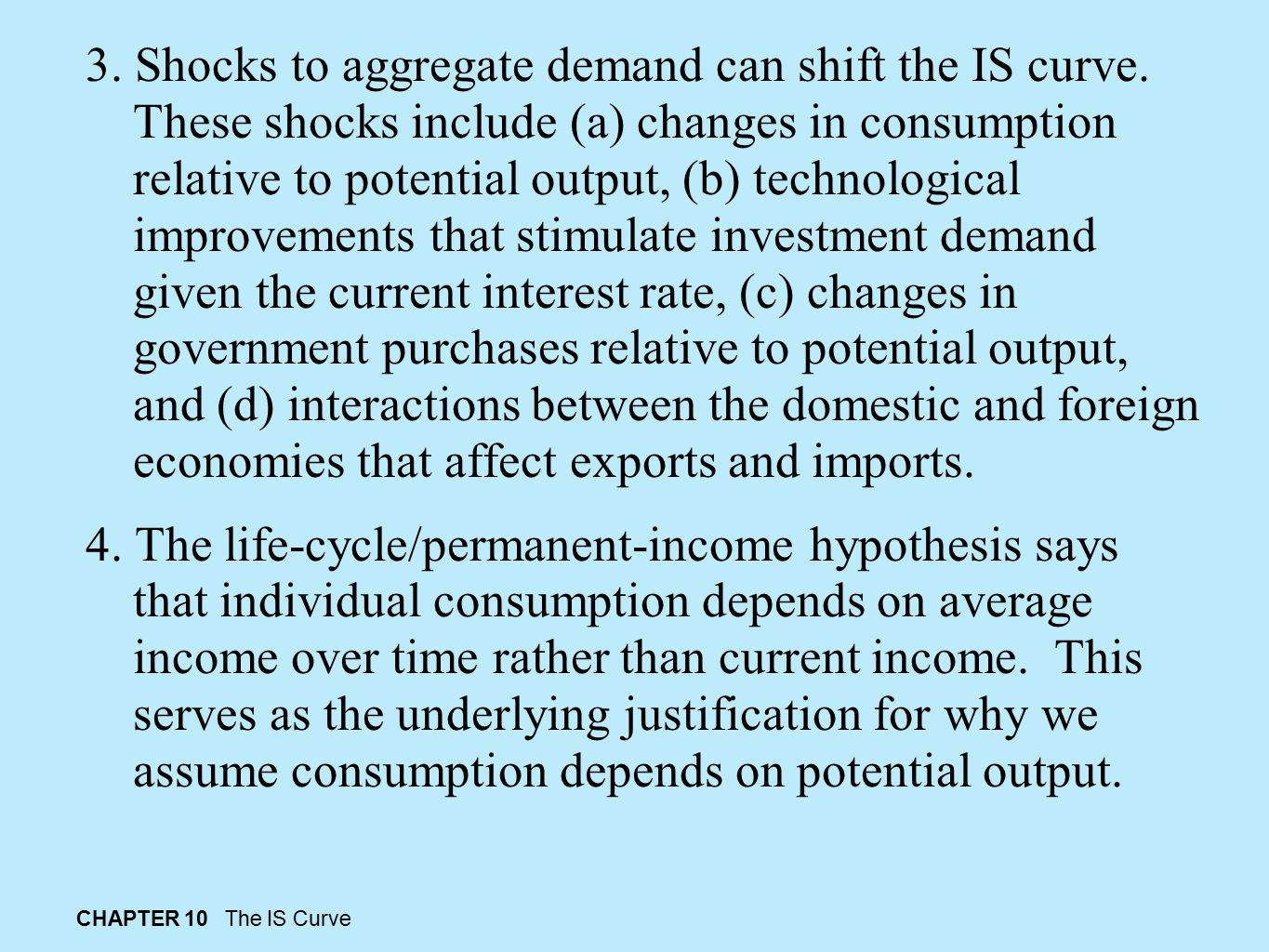 3. Shocks to aggregate demand can shift the IS curve