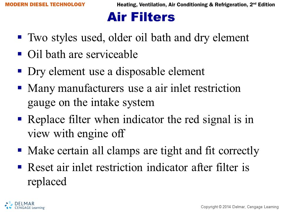 Air Filters Two styles used, older oil bath and dry element