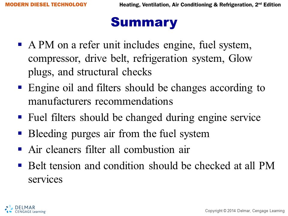Summary A PM on a refer unit includes engine, fuel system, compressor, drive belt, refrigeration system, Glow plugs, and structural checks.