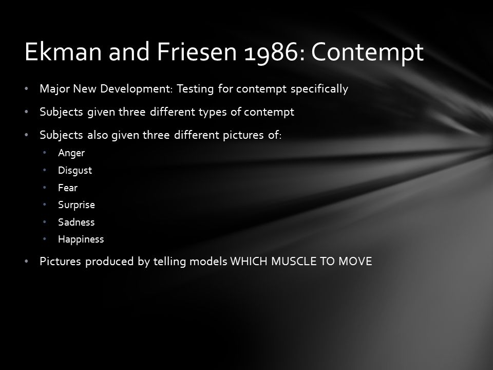 Ekman and Friesen 1986: Contempt