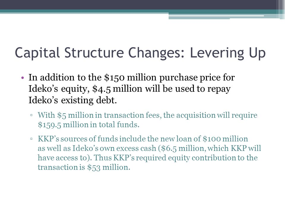 Capital Structure Changes: Levering Up
