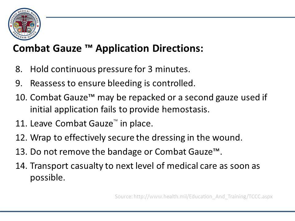 Combat Gauze ™ Application Directions: