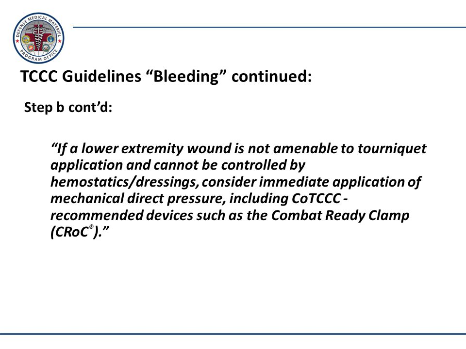 TCCC Guidelines Bleeding continued: