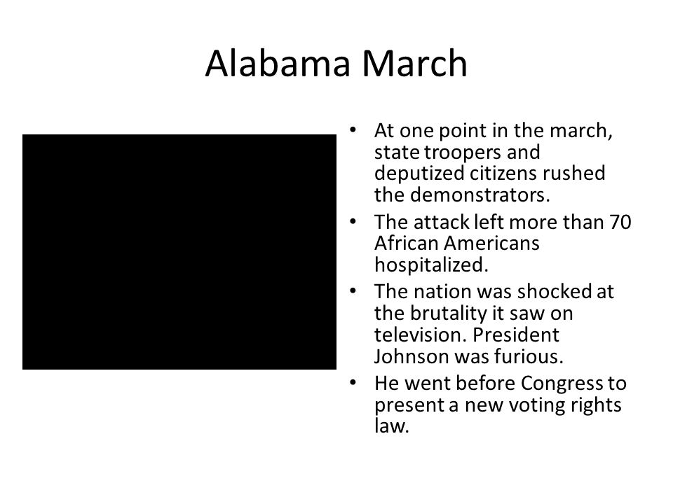 Alabama March At one point in the march, state troopers and deputized citizens rushed the demonstrators.