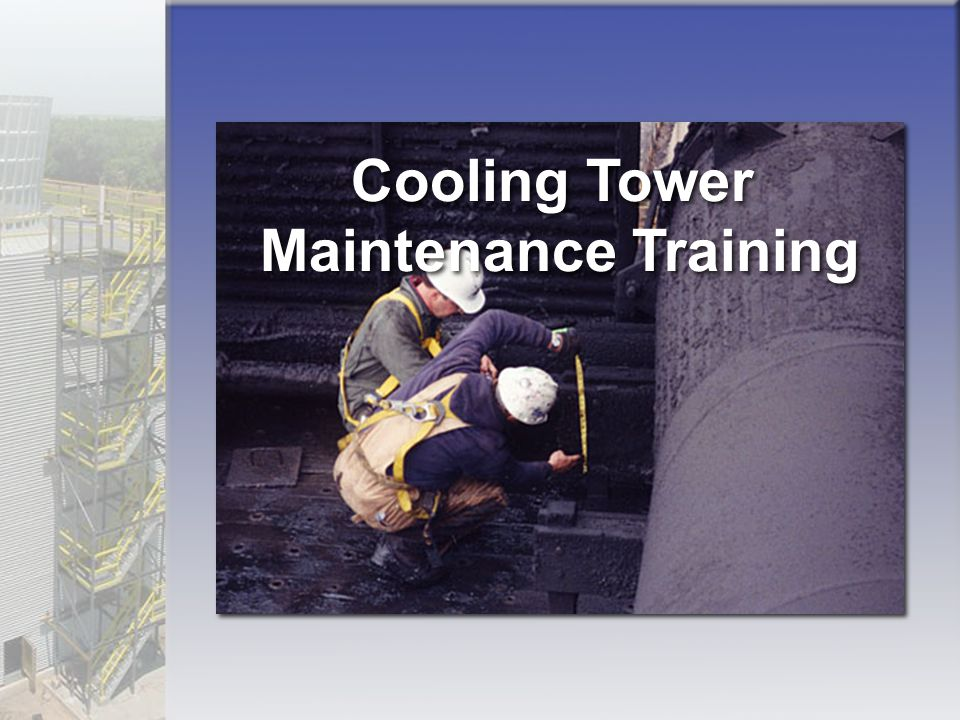 Cooling Tower Maintenance Training
