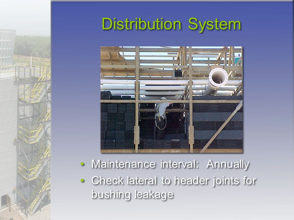 Distribution System Maintenance interval: Annually