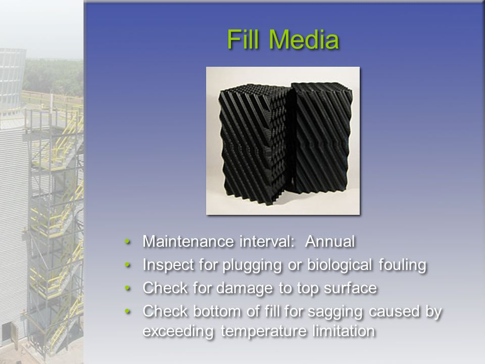 Fill Media Maintenance interval: Annual