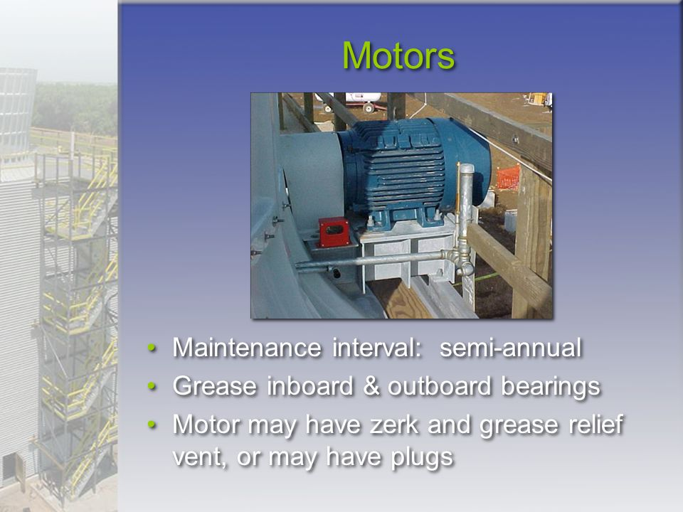 Motors Maintenance interval: semi-annual