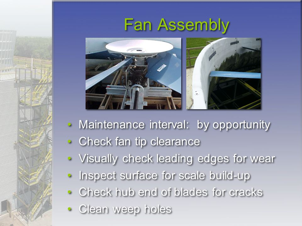Fan Assembly Maintenance interval: by opportunity