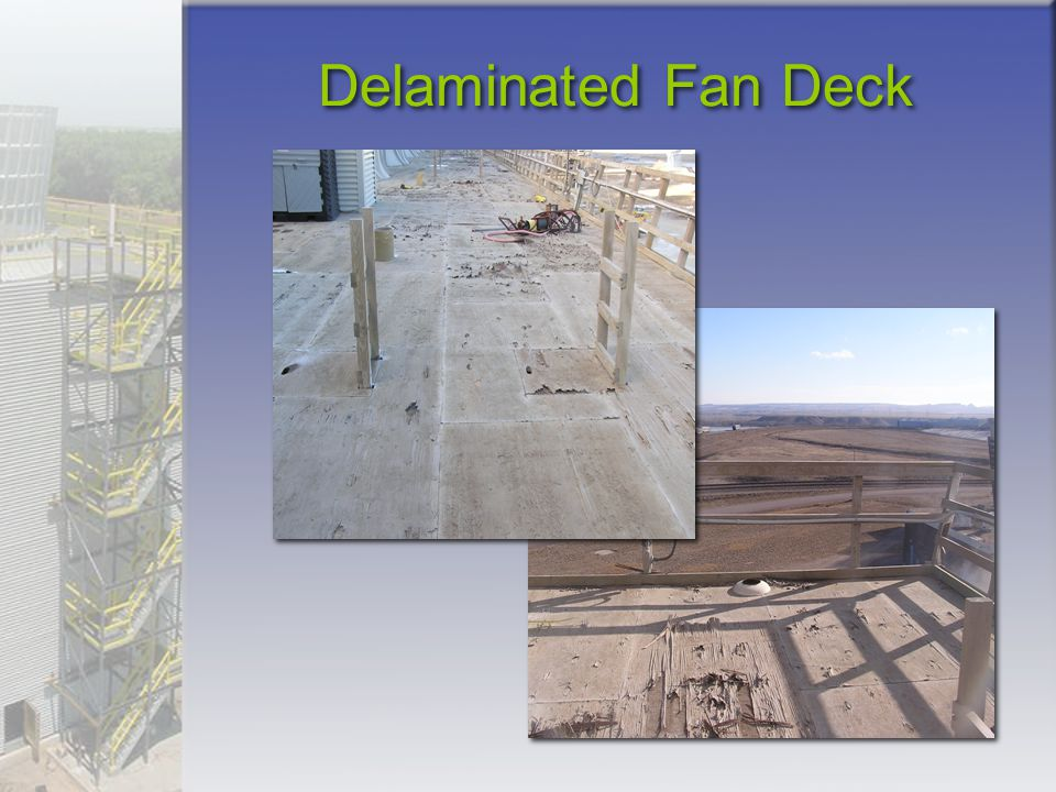 Delaminated Fan Deck