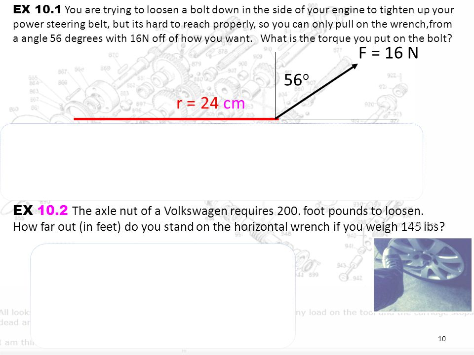 F = 16 N 56o r = 24 cm = rFsin = (.24 m)(16 N)sin(34o) = 2.1 Nm