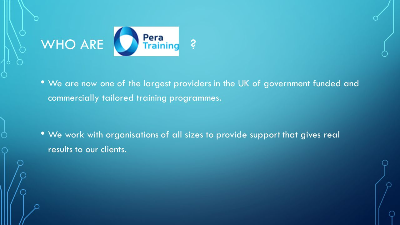 Who are We are now one of the largest providers in the UK of government funded and commercially tailored training programmes.