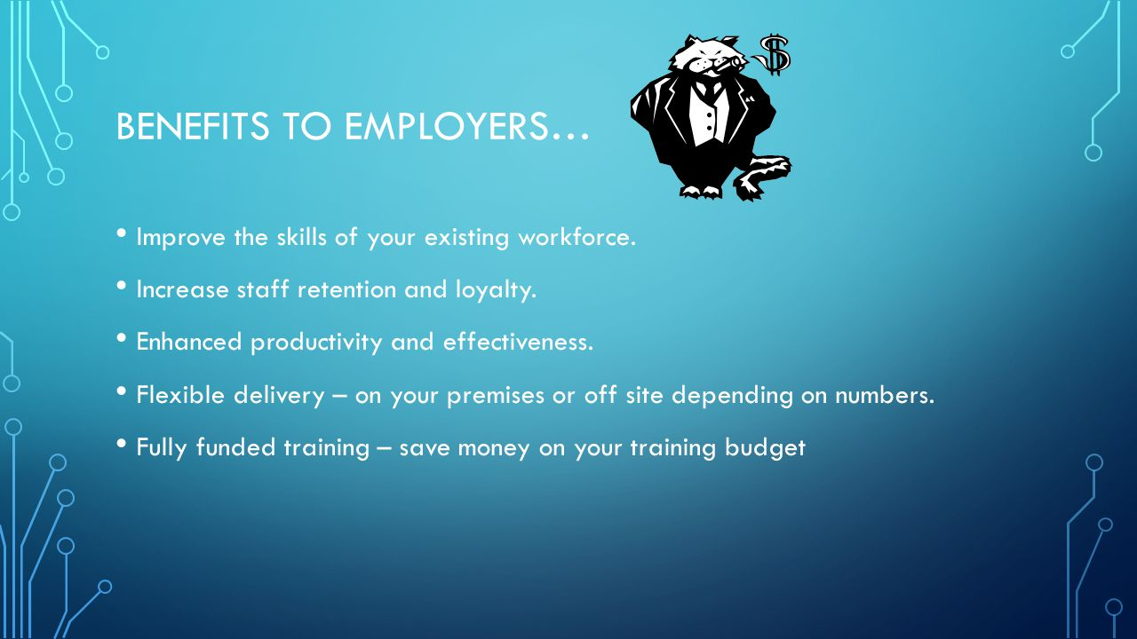 BENEFITS TO EMPLOYERS…