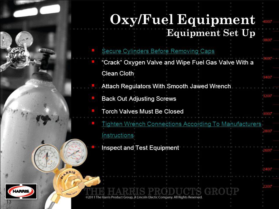 Oxy/Fuel Equipment Equipment Set Up