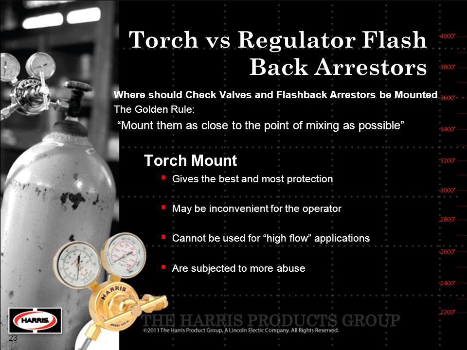 Torch vs Regulator Flash Back Arrestors