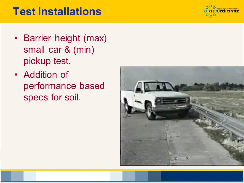 Test Installations Barrier height (max) small car & (min) pickup test.