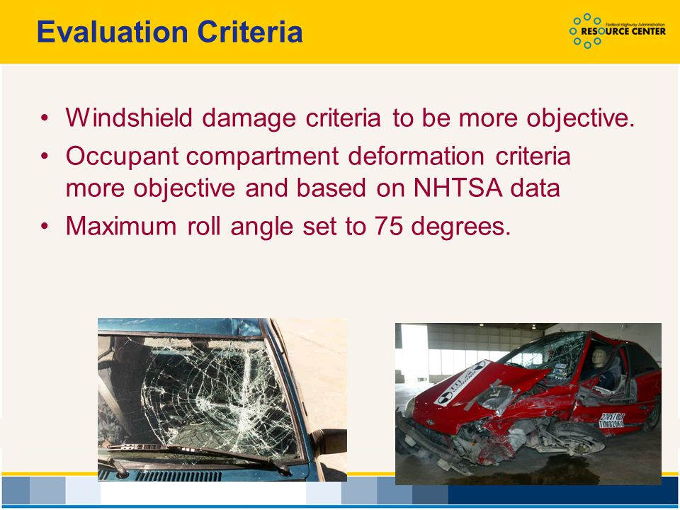 Evaluation Criteria Windshield damage criteria to be more objective.