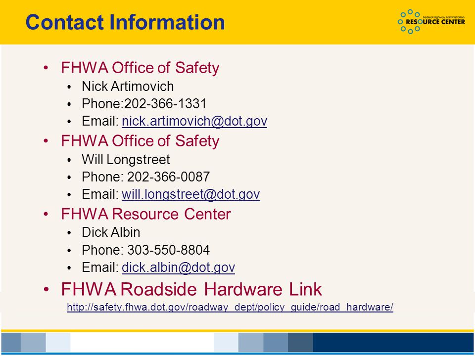 Contact Information FHWA Office of Safety. Nick Artimovich. Phone:202-366-1331. Email: nick.artimovich@dot.gov.