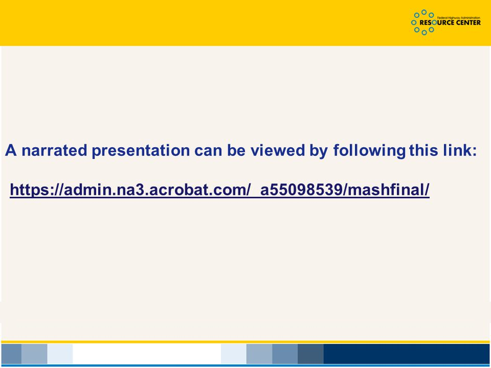 A narrated presentation can be viewed by following this link: https://admin.na3.acrobat.com/_a55098539/mashfinal/