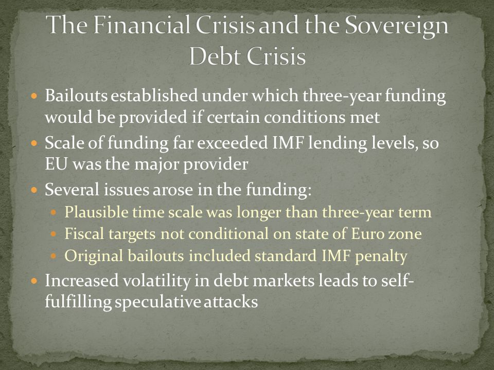 The Financial Crisis and the Sovereign Debt Crisis