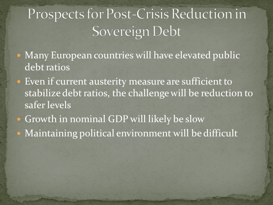 Prospects for Post-Crisis Reduction in Sovereign Debt