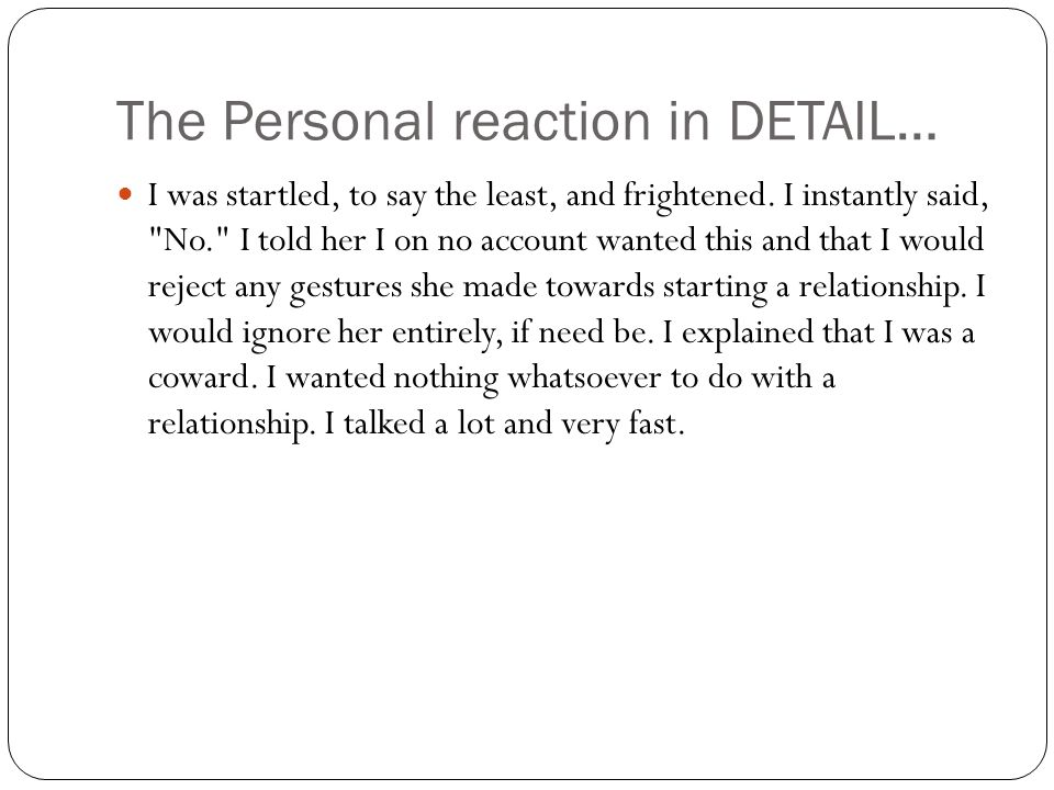 The Personal reaction in DETAIL…
