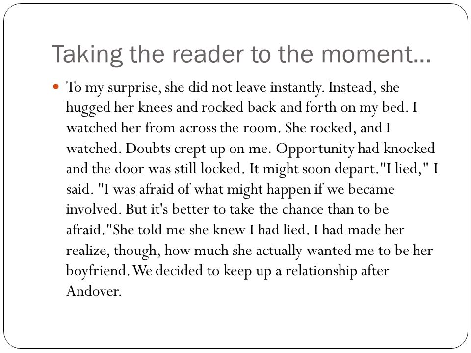 Taking the reader to the moment…