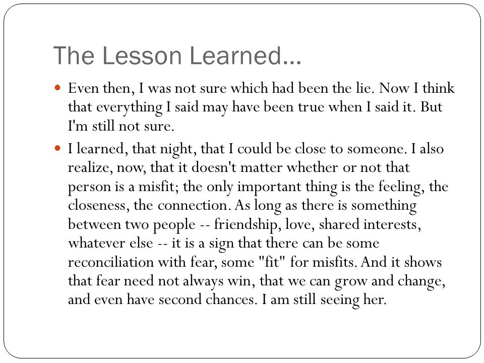 The Lesson Learned…