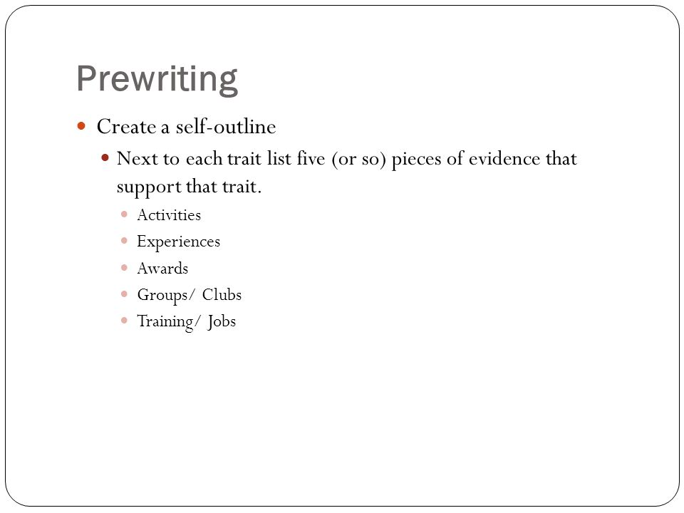 Prewriting Create a self-outline