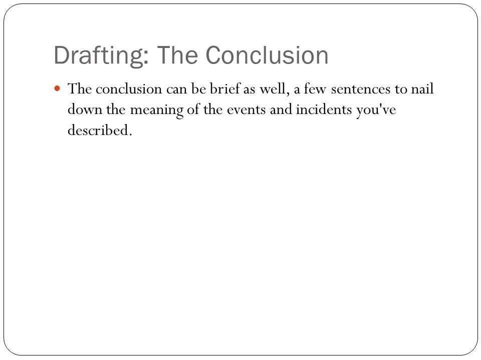 Drafting: The Conclusion