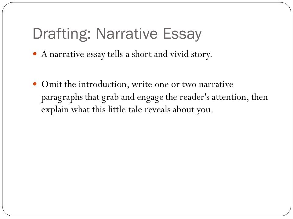 Drafting: Narrative Essay