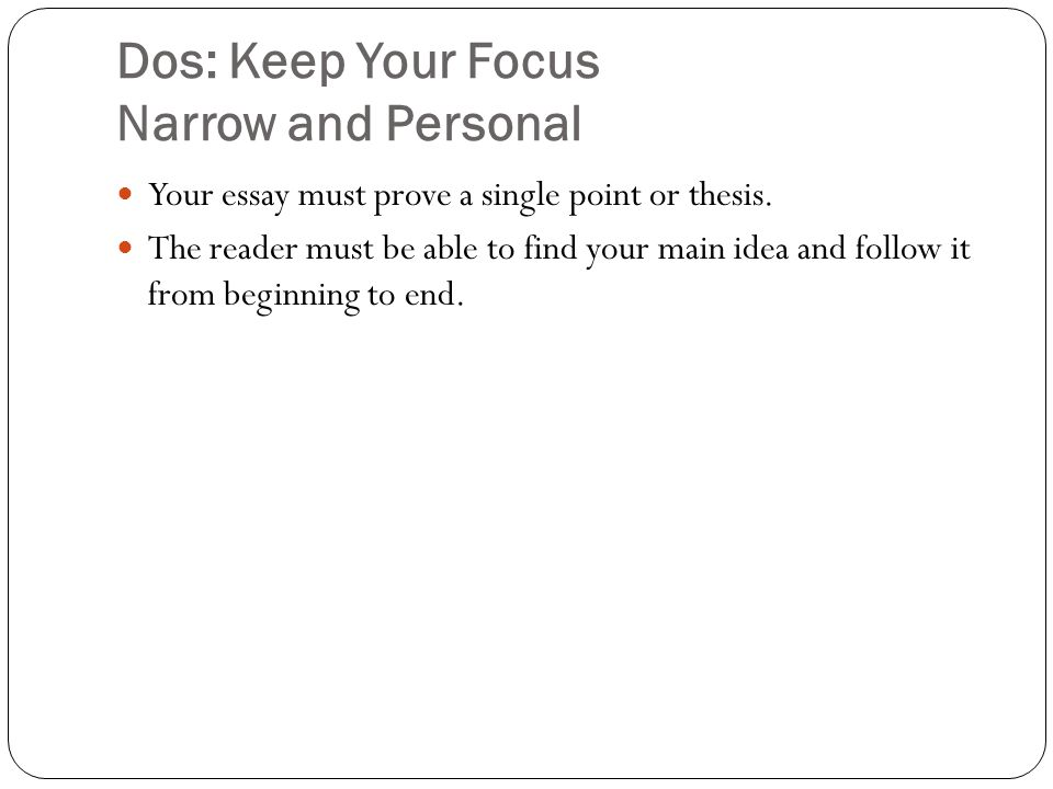 Dos: Keep Your Focus Narrow and Personal