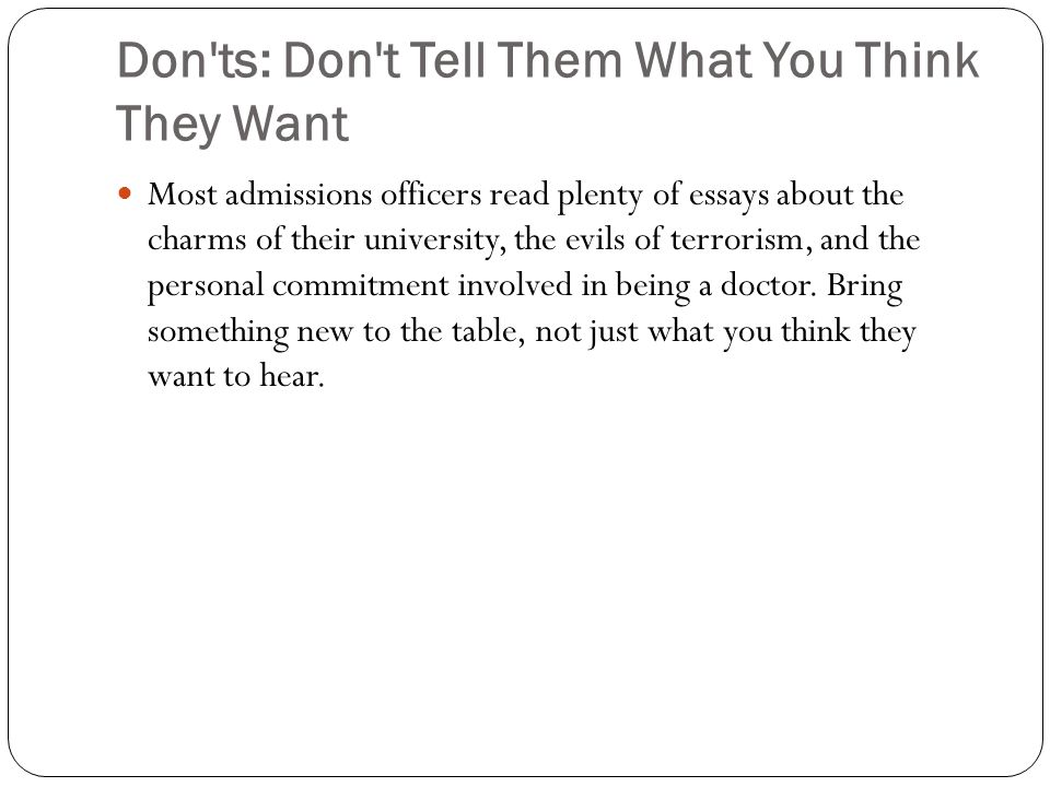 Don ts: Don t Tell Them What You Think They Want