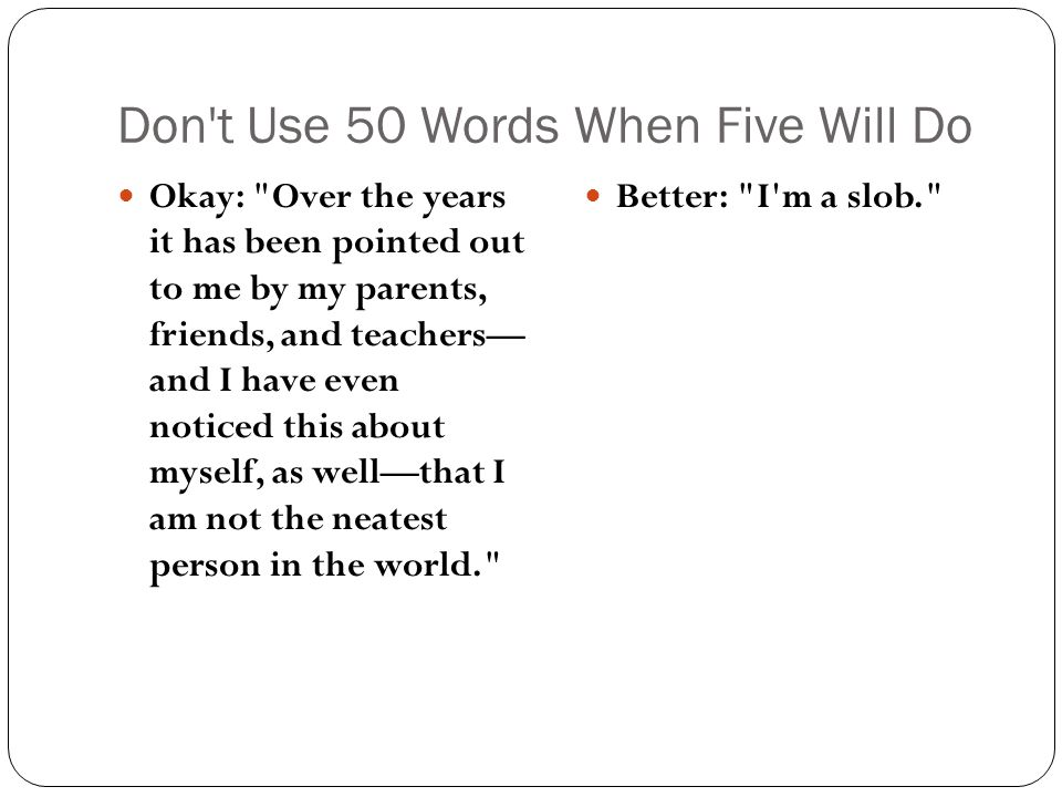 Don t Use 50 Words When Five Will Do