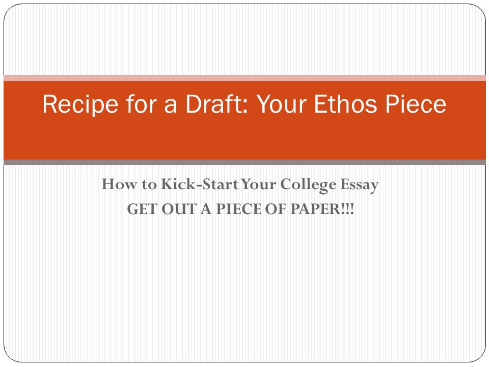 Recipe for a Draft: Your Ethos Piece