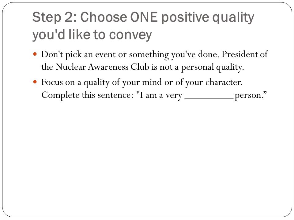 Step 2: Choose ONE positive quality you d like to convey