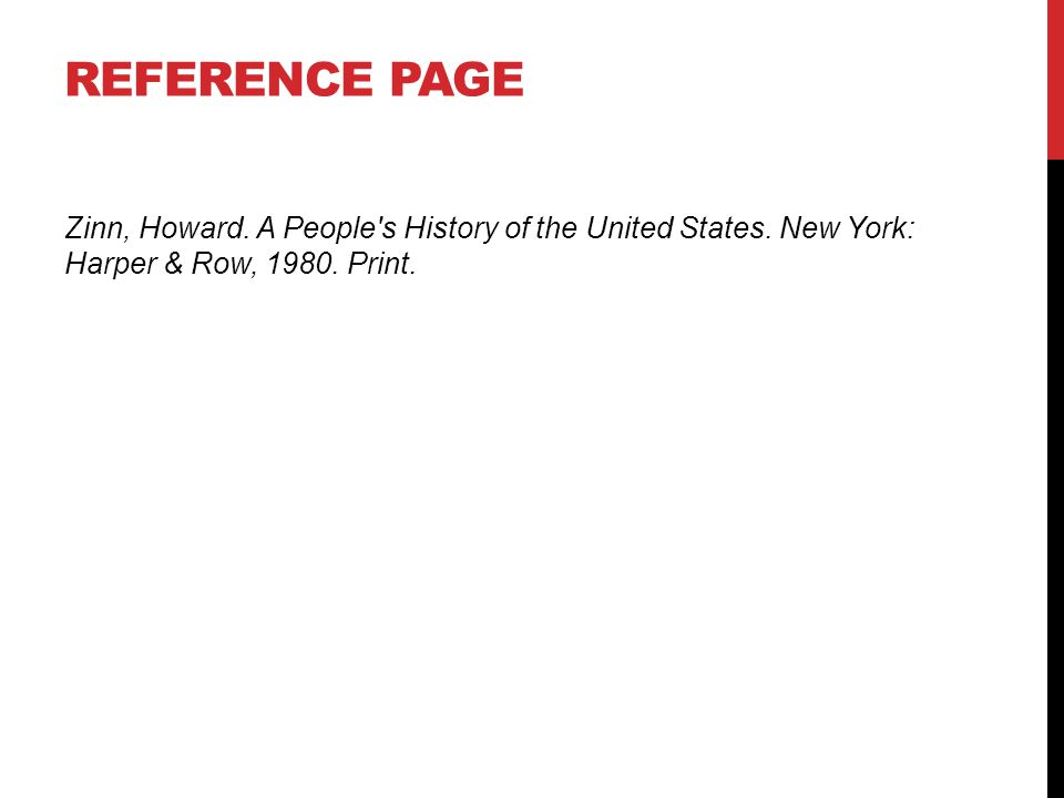 Reference Page Zinn, Howard. A People s History of the United States.