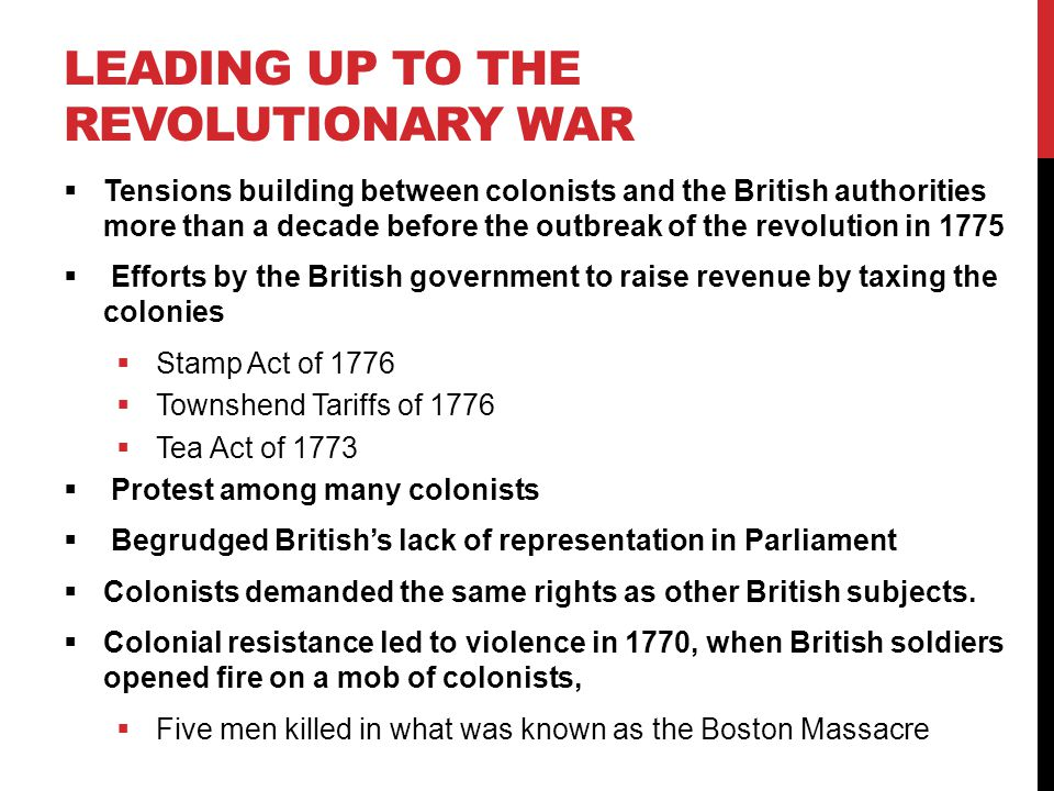 Leading up to the revolutionary war