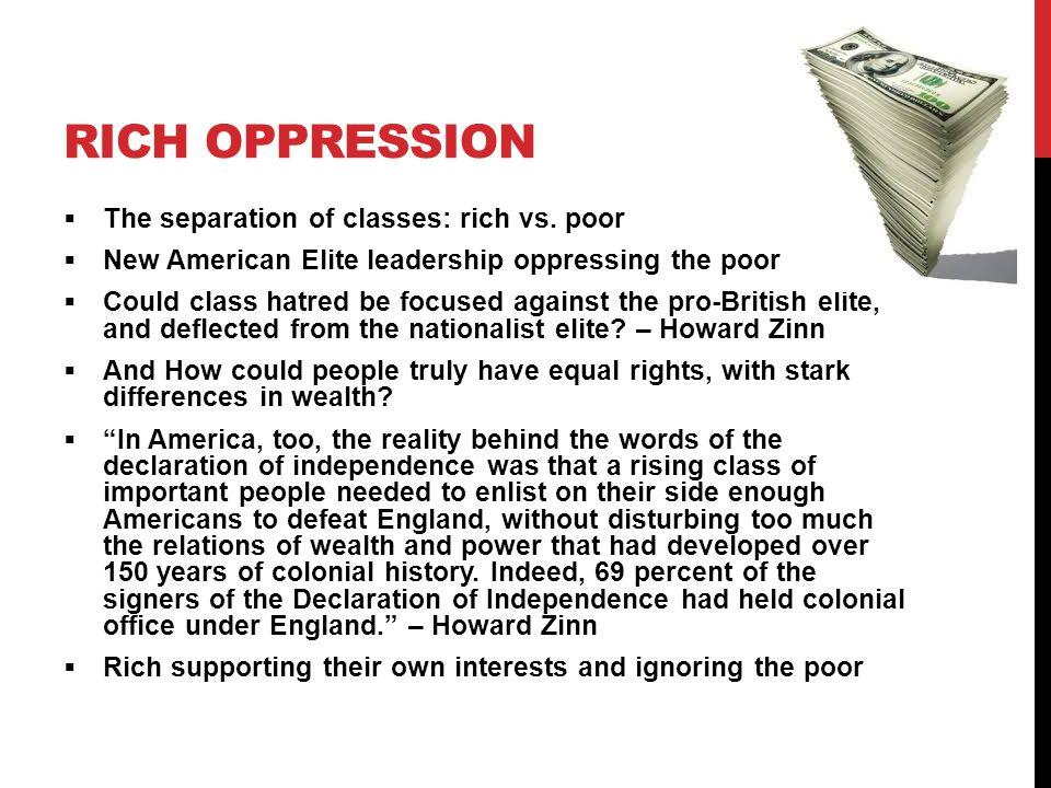 Rich Oppression The separation of classes: rich vs. poor